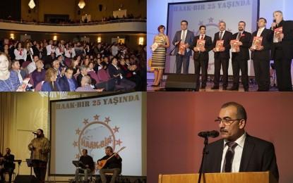 HAAK-BİR'in 25. Yıl Kuruluş Şöleni Salonlara Sığmadı!