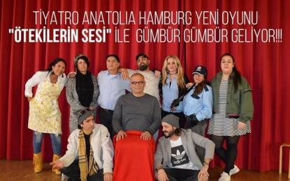 """Tiyatro Anatolia Hamburg yeni oyunu """"Ötekilerin Sesi"""" ile gümbür gümbür geliyor!"""