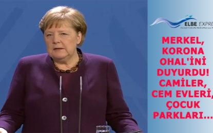 Merkel, Korona OHAL'ini duyurdu! Camiler, Cem Evleri, Çocuk Parkları…