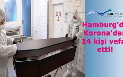 Hamburg'da Korona'dan 14 kişi vefat etti!