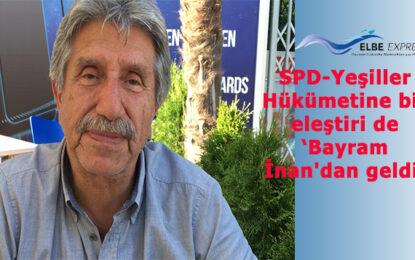 SPD-Yeşiller Hükümetine bir eleştiri de Bayram İnan'dan geldi!