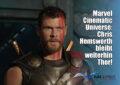 Chris Hemsworth bleibt weiterhin Thor!